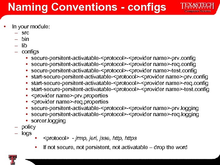 Naming Conventions - configs • In your module: – src – bin – lib