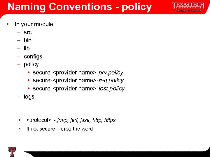 Naming Conventions - policy • In your module: – src – bin – lib