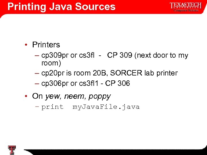 Printing Java Sources • Printers – cp 309 pr or cs 3 fl -