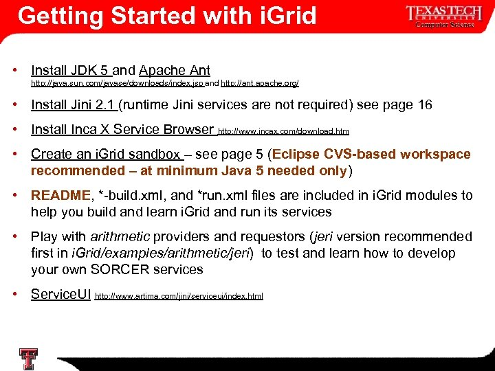 Getting Started with i. Grid • Install JDK 5 and Apache Ant http: //java.