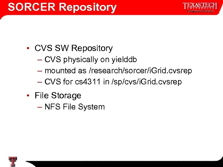 SORCER Repository • CVS SW Repository – CVS physically on yielddb – mounted as