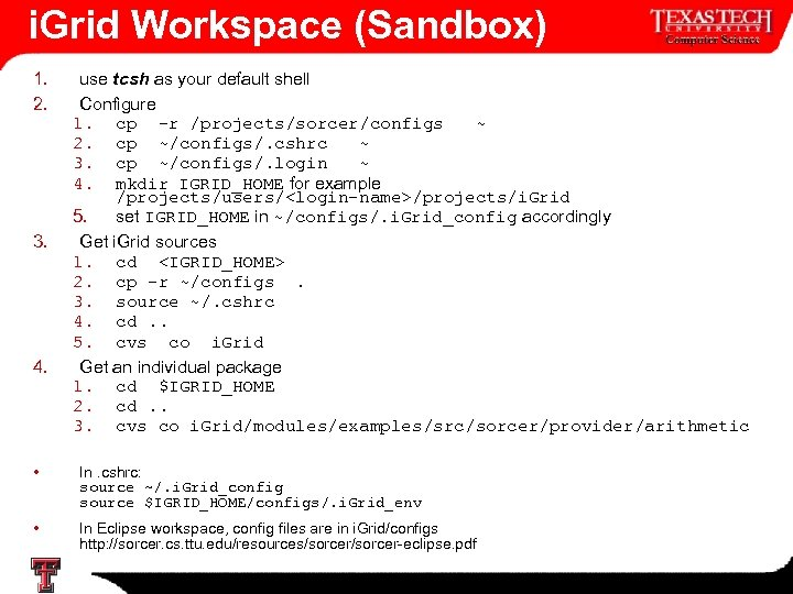 i. Grid Workspace (Sandbox) 1. 2. 3. 4. use tcsh as your default shell