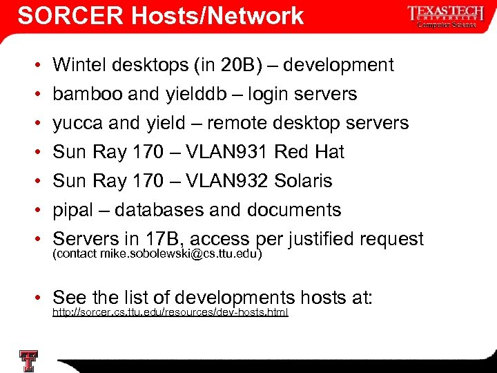 SORCER Hosts/Network • • Wintel desktops (in 20 B) – development bamboo and yielddb