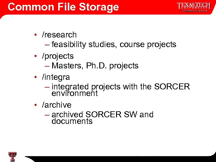 Common File Storage • /research – feasibility studies, course projects • /projects – Masters,