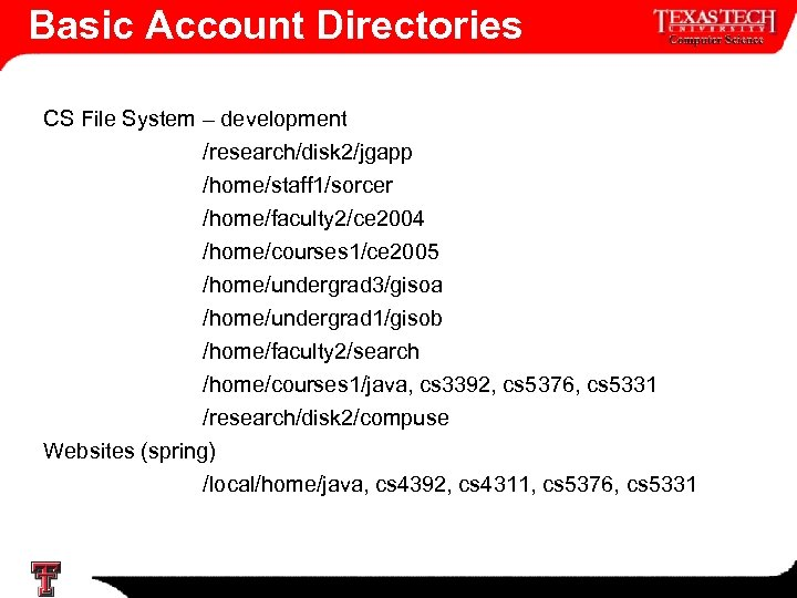 Basic Account Directories CS File System – development /research/disk 2/jgapp /home/staff 1/sorcer /home/faculty 2/ce