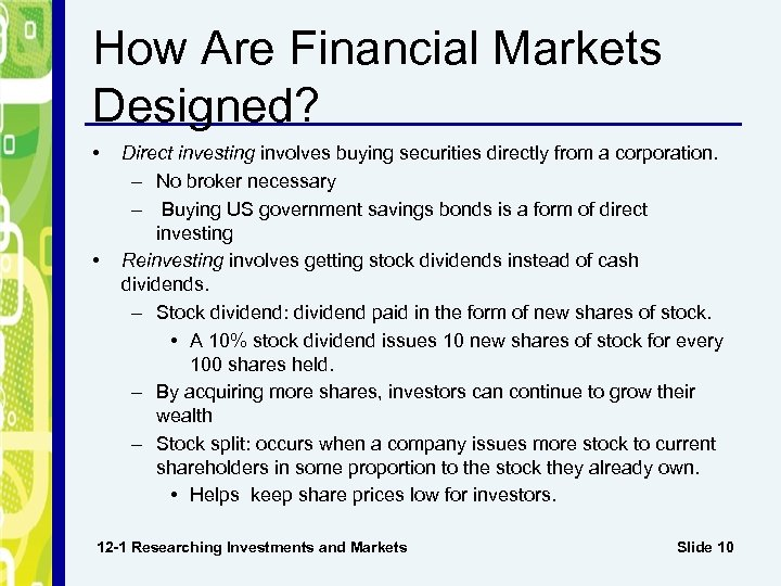 How Are Financial Markets Designed? • • Direct investing involves buying securities directly from