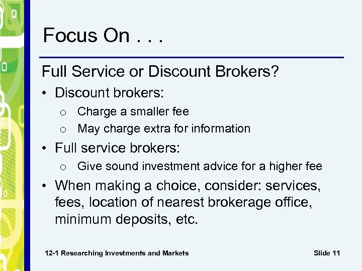Focus On. . . Full Service or Discount Brokers? • Discount brokers: o Charge