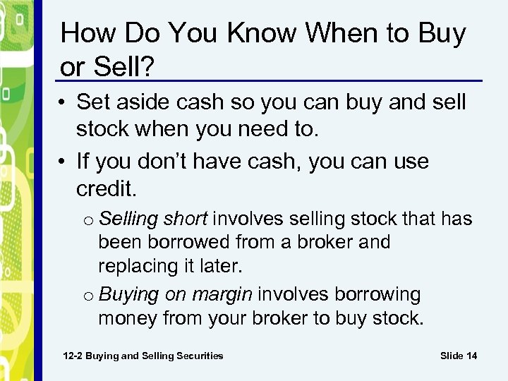 How Do You Know When to Buy or Sell? • Set aside cash so