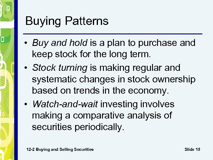 Buying Patterns • Buy and hold is a plan to purchase and keep stock
