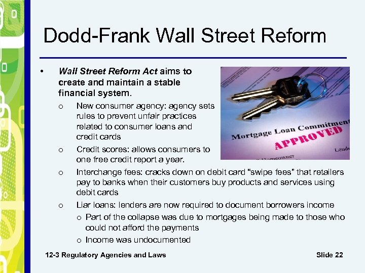 Dodd-Frank Wall Street Reform • Wall Street Reform Act aims to create and maintain
