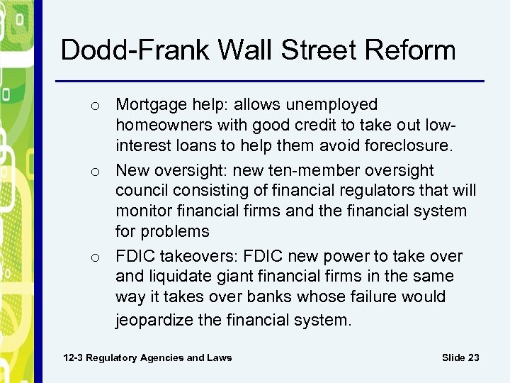 Dodd-Frank Wall Street Reform o Mortgage help: allows unemployed homeowners with good credit to