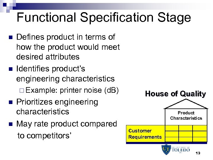 Functional Specification Stage n n Defines product in terms of how the product would