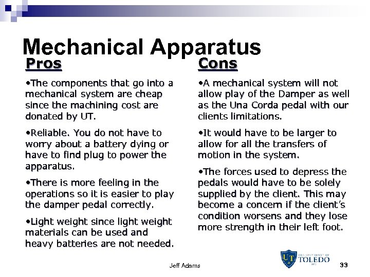 Mechanical Apparatus Pros Cons • The components that go into a mechanical system are