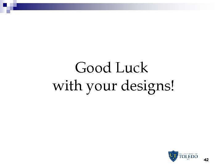 Good Luck with your designs! 42