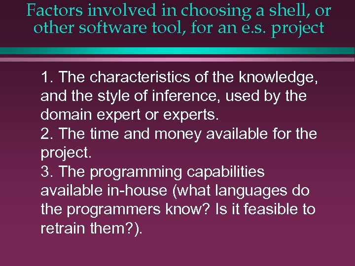 Factors involved in choosing a shell, or other software tool, for an e. s.