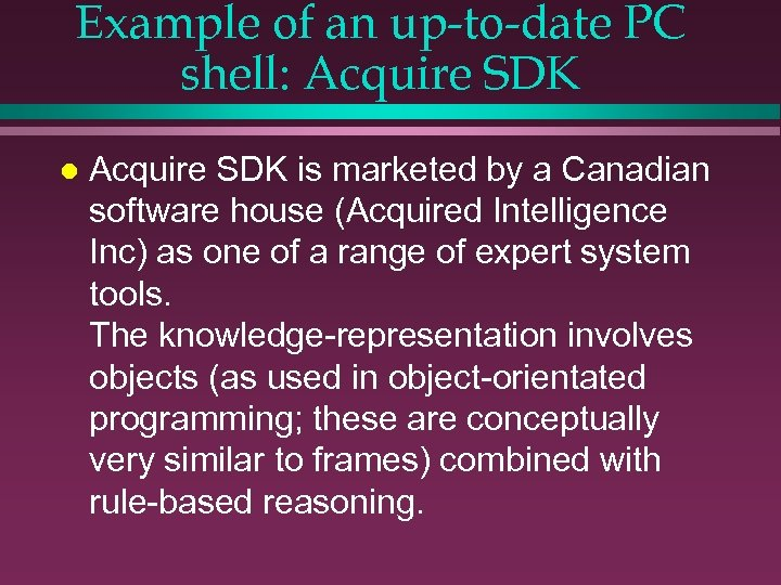 Example of an up-to-date PC shell: Acquire SDK l Acquire SDK is marketed by