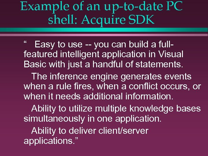 """Example of an up-to-date PC shell: Acquire SDK """" Easy to use -- you"""