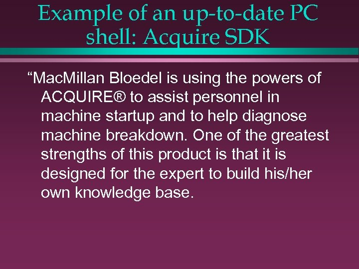 """Example of an up-to-date PC shell: Acquire SDK """"Mac. Millan Bloedel is using the"""