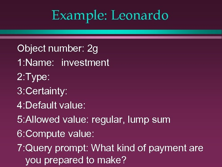 Example: Leonardo Object number: 2 g 1: Name: investment 2: Type: 3: Certainty: 4: