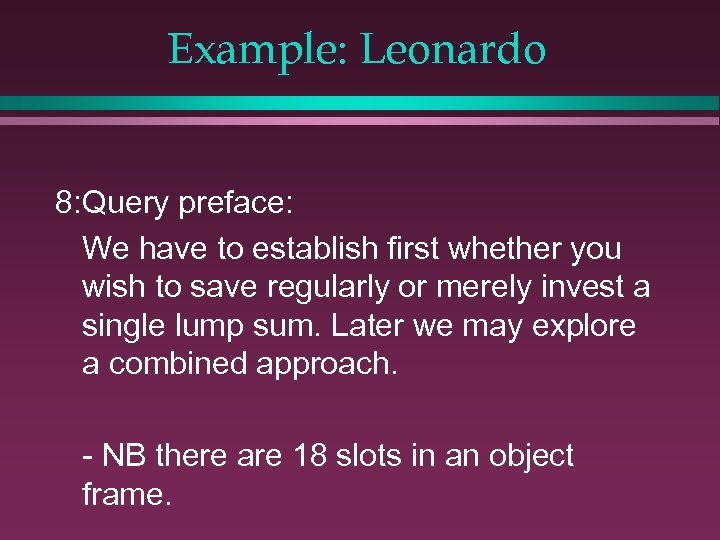 Example: Leonardo 8: Query preface: We have to establish first whether you wish to