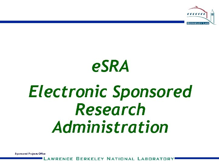 e. SRA Electronic Sponsored Research Administration Sponsored Projects Office