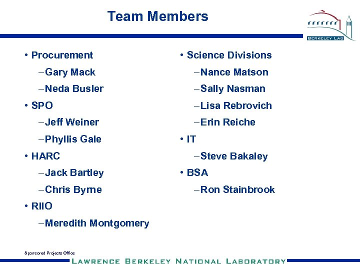Team Members • Procurement • Science Divisions – Gary Mack – Nance Matson –