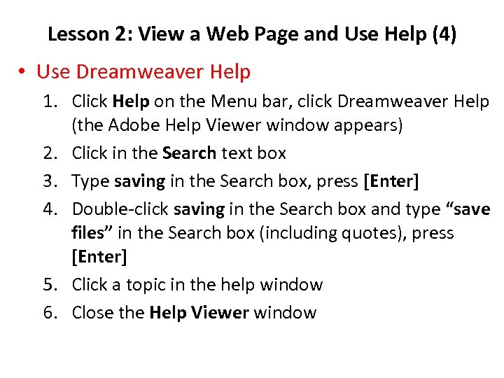 Lesson 2: View a Web Page and Use Help (4) • Use Dreamweaver Help