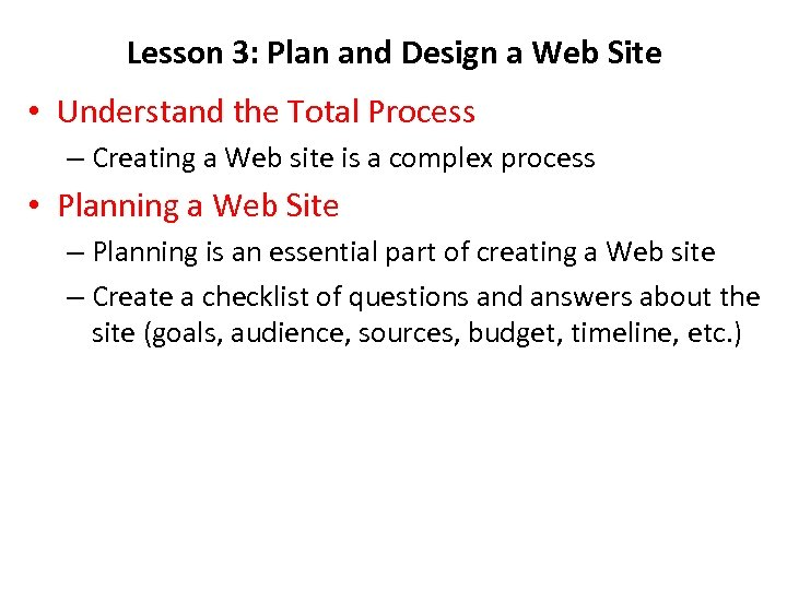 Lesson 3: Plan and Design a Web Site • Understand the Total Process –