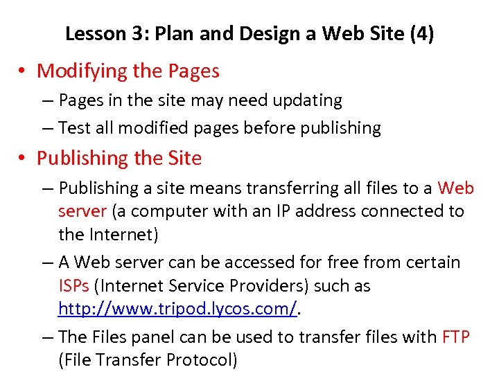 Lesson 3: Plan and Design a Web Site (4) • Modifying the Pages –