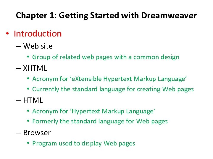 Chapter 1: Getting Started with Dreamweaver • Introduction – Web site • Group of