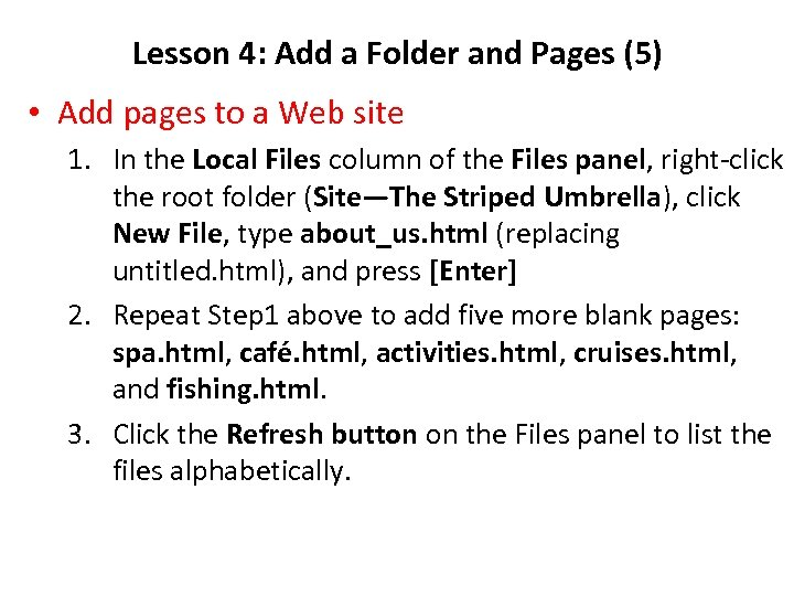 Lesson 4: Add a Folder and Pages (5) • Add pages to a Web