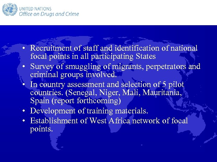 • Recruitment of staff and identification of national focal points in all participating