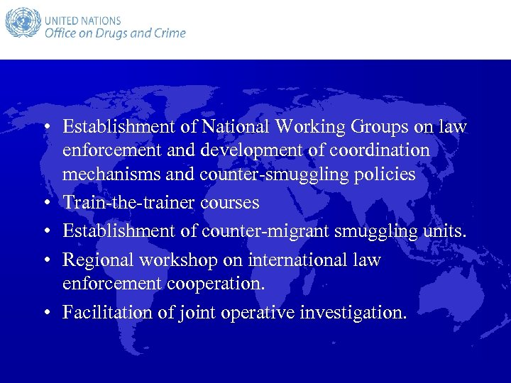 • Establishment of National Working Groups on law enforcement and development of coordination