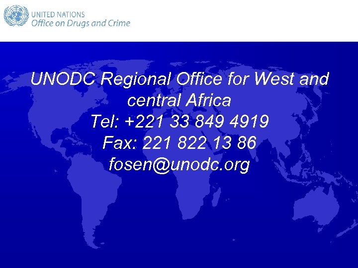 UNODC Regional Office for West and central Africa Tel: +221 33 849 4919 Fax: