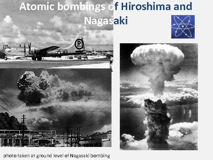 Atomic bombings of Hiroshima and Nagasaki photo taken at ground level of Nagasaki bombing