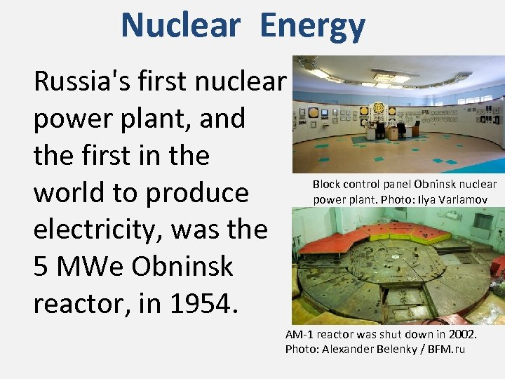 Nuclear Energy Russia's first nuclear power plant, and the first in the world to