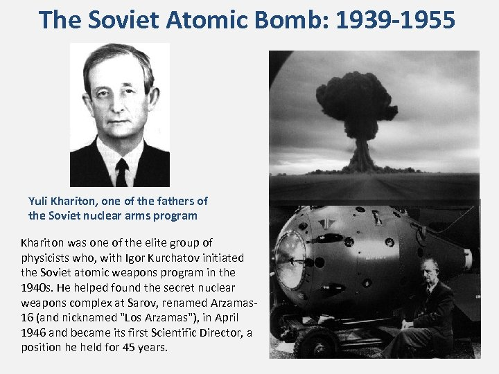 The Soviet Atomic Bomb: 1939 -1955 Yuli Khariton, one of the fathers of the