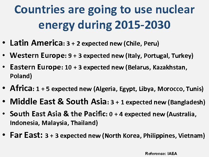 Countries are going to use nuclear energy during 2015 -2030 • Latin America: 3