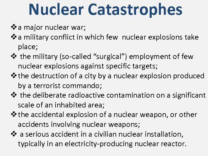 Nuclear Catastrophes v a major nuclear war; v a military conflict in which few