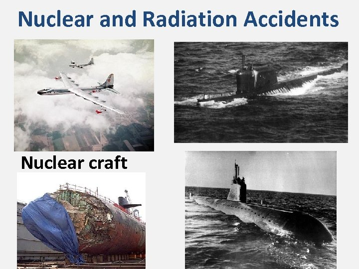 Nuclear and Radiation Accidents Nuclear craft