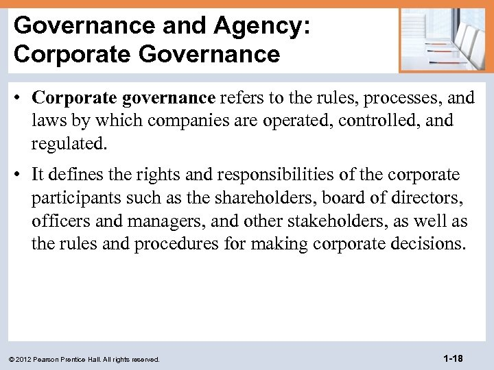 Governance and Agency: Corporate Governance • Corporate governance refers to the rules, processes, and