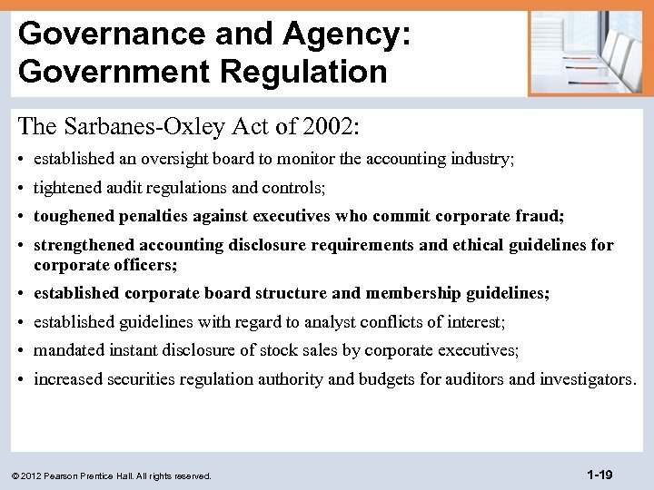 Governance and Agency: Government Regulation The Sarbanes-Oxley Act of 2002: • established an oversight