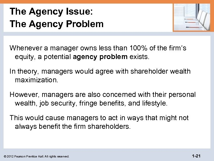 The Agency Issue: The Agency Problem Whenever a manager owns less than 100% of