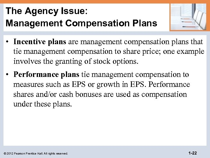 The Agency Issue: Management Compensation Plans • Incentive plans are management compensation plans that