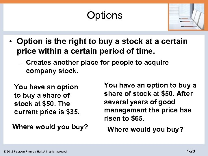 Options • Option is the right to buy a stock at a certain price