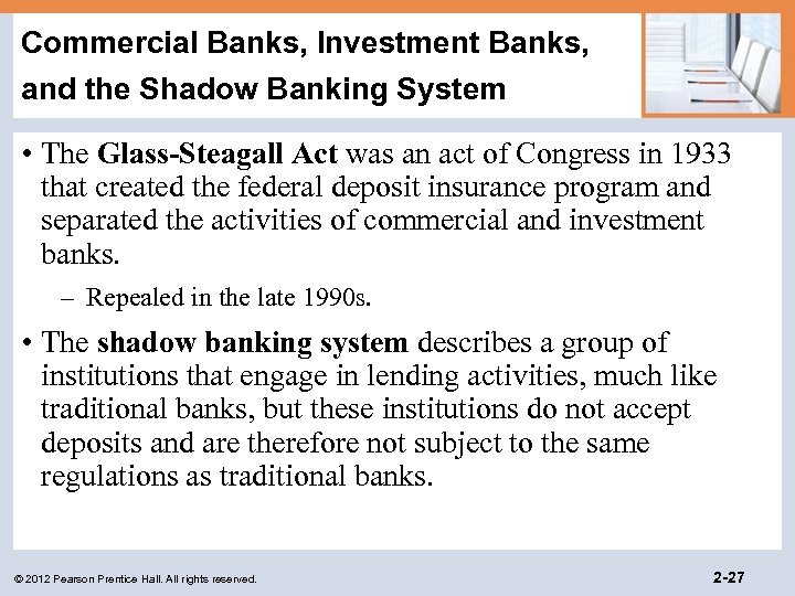 Commercial Banks, Investment Banks, and the Shadow Banking System • The Glass-Steagall Act was