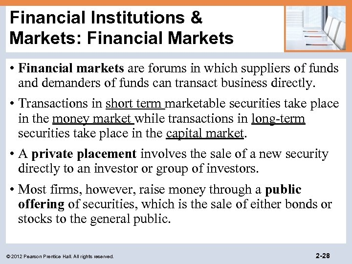 Financial Institutions & Markets: Financial Markets • Financial markets are forums in which suppliers