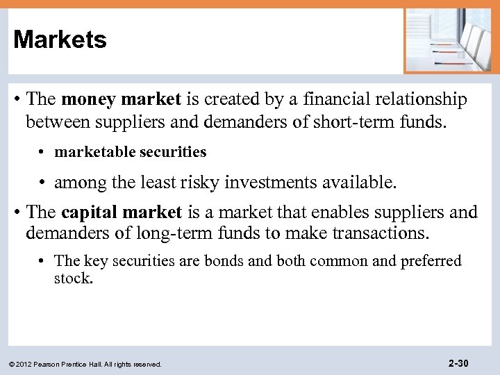 Markets • The money market is created by a financial relationship between suppliers and