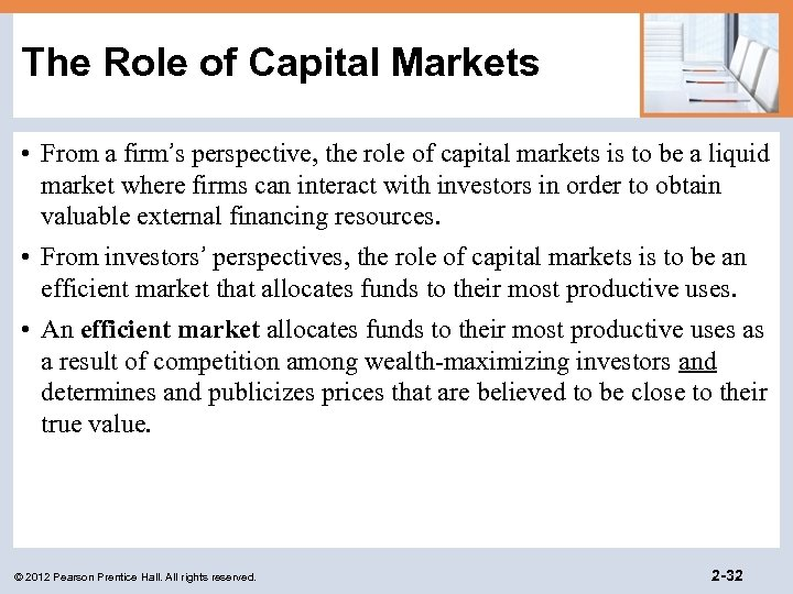 The Role of Capital Markets • From a firm's perspective, the role of capital