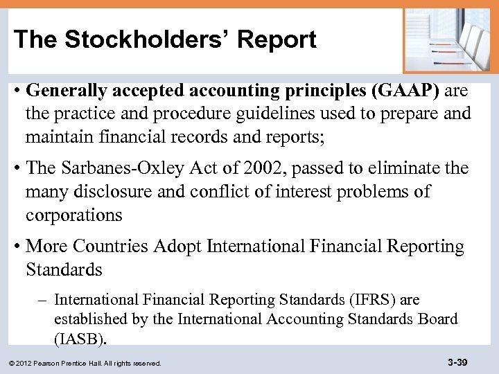 The Stockholders' Report • Generally accepted accounting principles (GAAP) are the practice and procedure